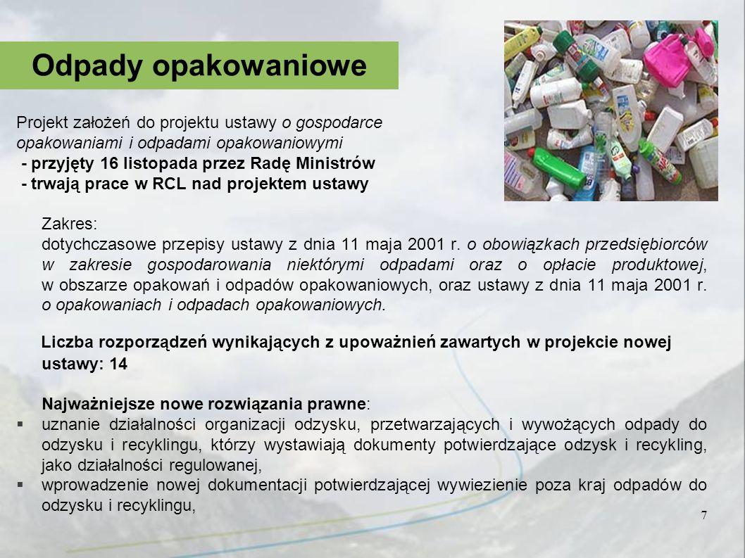 Projekt założeń do projektu ustawy o gospodarce opakowaniami i odpadami opakowaniowymi - przyjęty 16 listopada przez Radę Ministrów - trwają prace w R