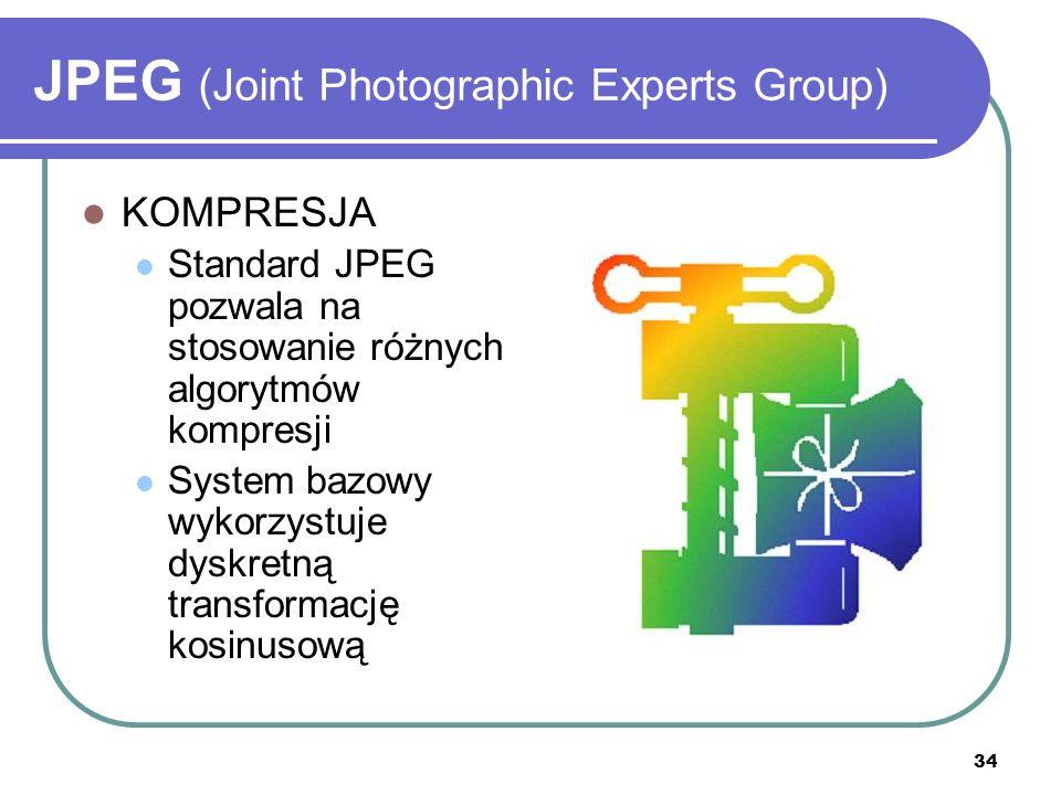 34 JPEG (Joint Photographic Experts Group) KOMPRESJA Standard JPEG pozwala na stosowanie różnych algorytmów kompresji System bazowy wykorzystuje dyskr