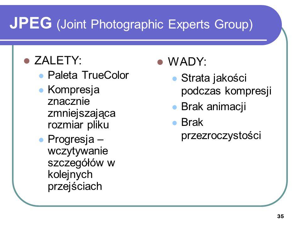 35 JPEG (Joint Photographic Experts Group) ZALETY: Paleta TrueColor Kompresja znacznie zmniejszająca rozmiar pliku Progresja – wczytywanie szczegółów