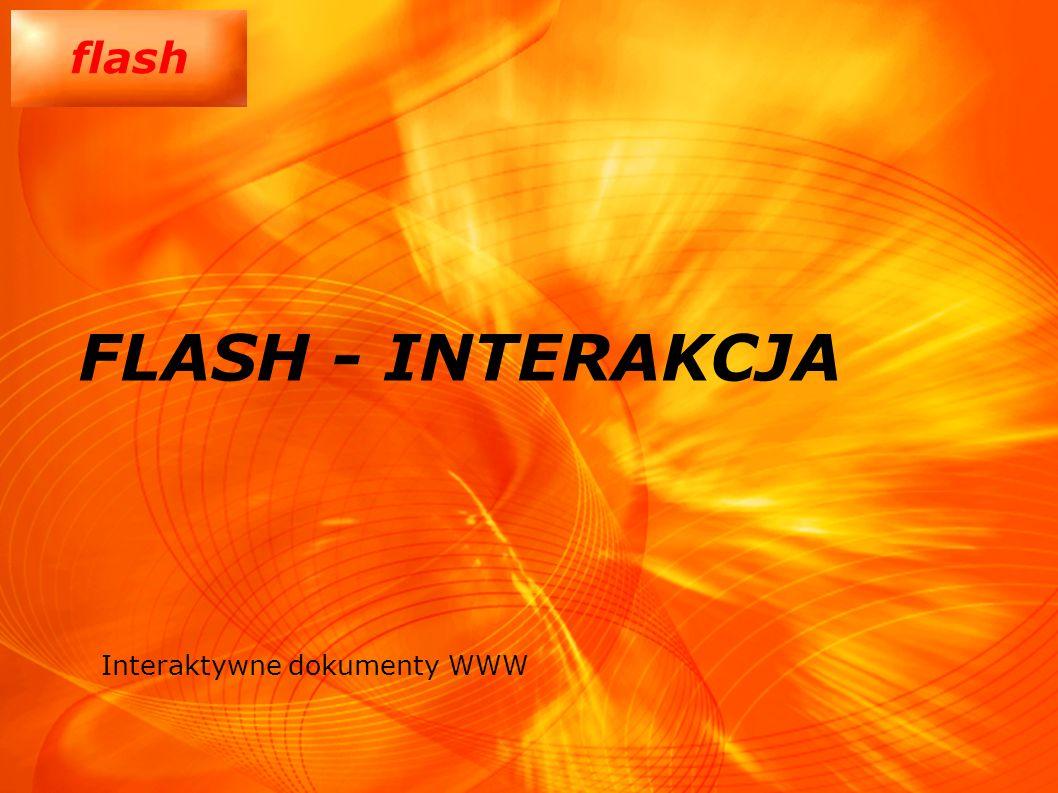 flash FLASH - INTERAKCJA Interaktywne dokumenty WWW