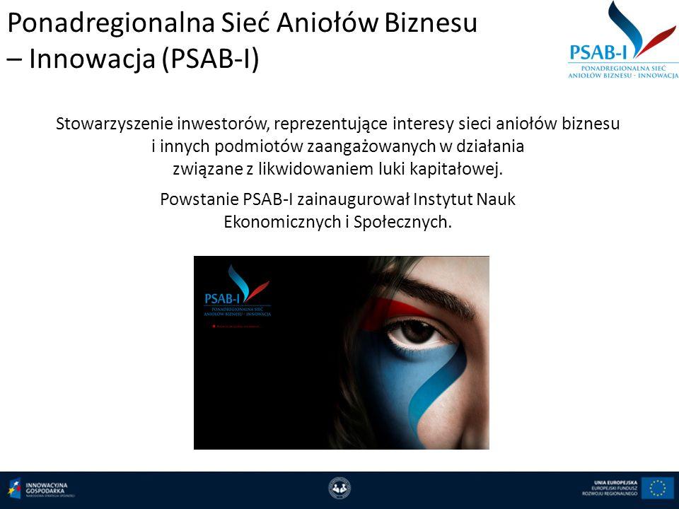 Ponadregionalna Sieć Aniołów Biznesu – Innowacja (PSAB-I) Stowarzyszenie inwestorów, reprezentujące interesy sieci aniołów biznesu i innych podmiotów