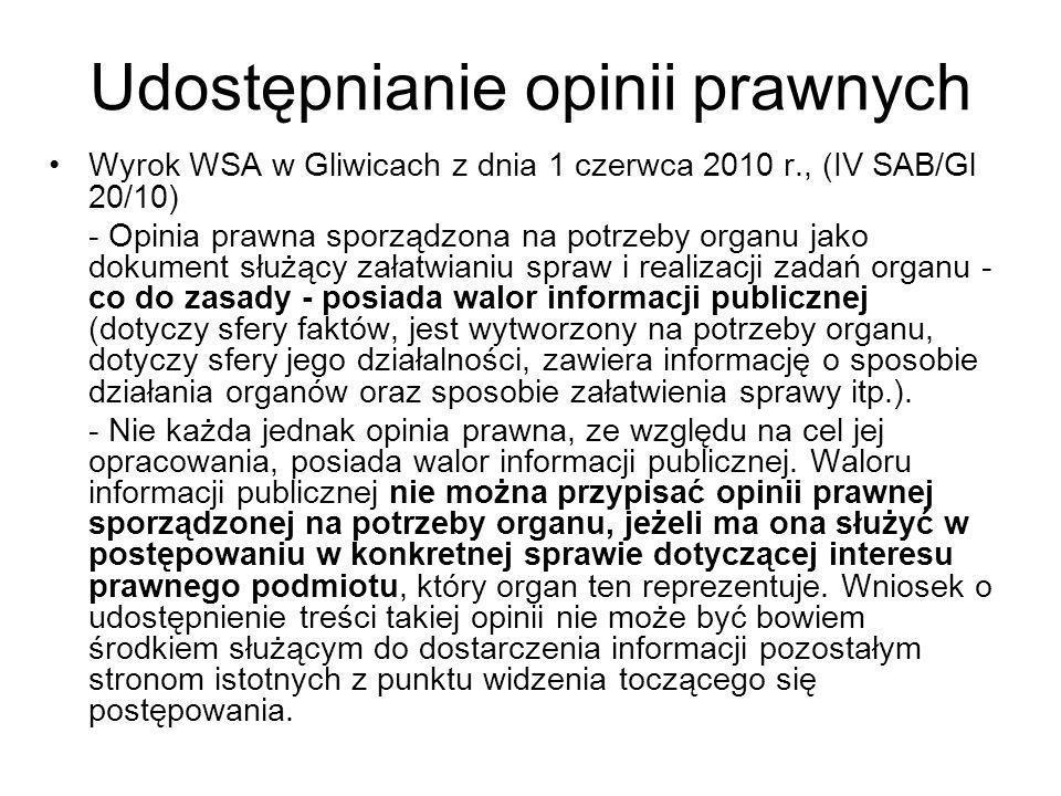 Udostępnianie opinii prawnych Wyrok WSA w Gliwicach z dnia 1 czerwca 2010 r., (IV SAB/Gl 20/10) - Opinia prawna sporządzona na potrzeby organu jako do