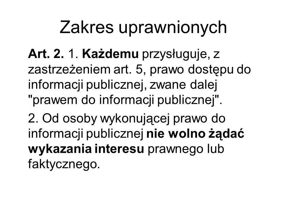 Zakres uprawnionych Art. 2. 1. Każdemu przysługuje, z zastrzeżeniem art. 5, prawo dostępu do informacji publicznej, zwane dalej