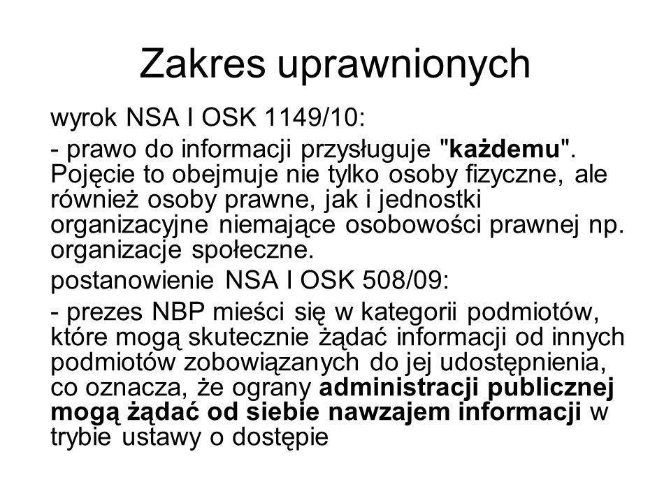 Zakres uprawnionych wyrok NSA I OSK 1149/10: - prawo do informacji przysługuje