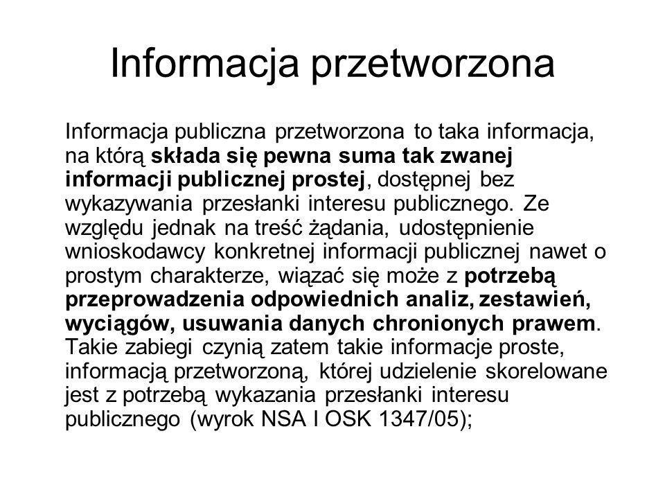 Informacja przetworzona Informacja publiczna przetworzona to taka informacja, na którą składa się pewna suma tak zwanej informacji publicznej prostej,