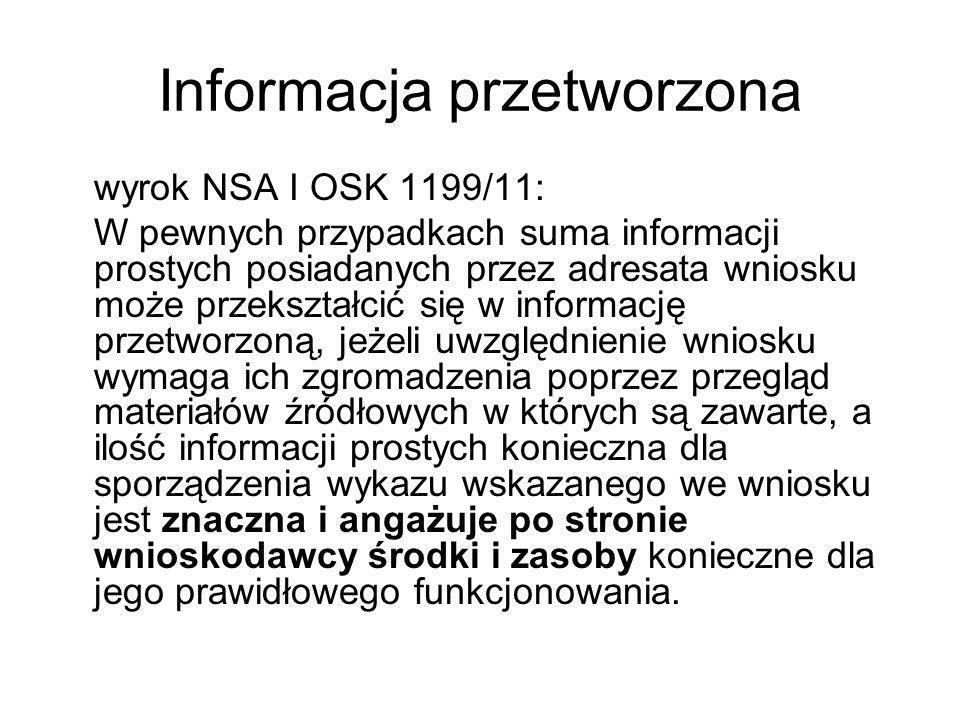 Informacja przetworzona wyrok NSA I OSK 1199/11: W pewnych przypadkach suma informacji prostych posiadanych przez adresata wniosku może przekształcić