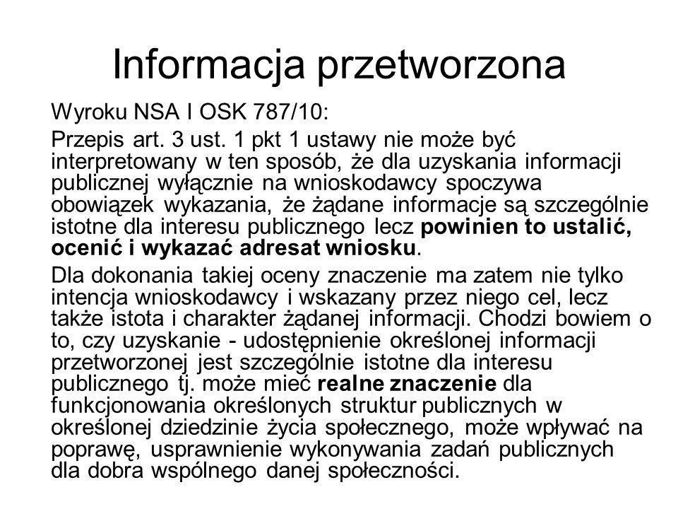 Informacja przetworzona Wyroku NSA I OSK 787/10: Przepis art. 3 ust. 1 pkt 1 ustawy nie może być interpretowany w ten sposób, że dla uzyskania informa