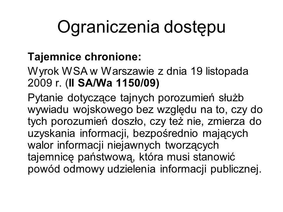 Ograniczenia dostępu Tajemnice chronione: Wyrok WSA w Warszawie z dnia 19 listopada 2009 r. (II SA/Wa 1150/09) Pytanie dotyczące tajnych porozumień sł