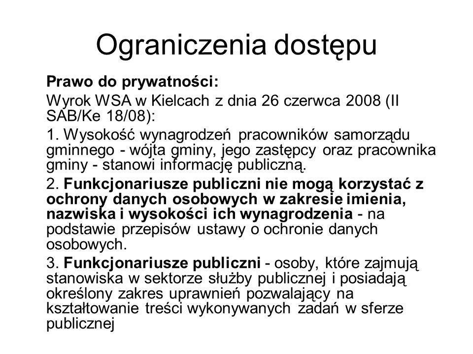 Ograniczenia dostępu Prawo do prywatności: Wyrok WSA w Kielcach z dnia 26 czerwca 2008 (II SAB/Ke 18/08): 1. Wysokość wynagrodzeń pracowników samorząd