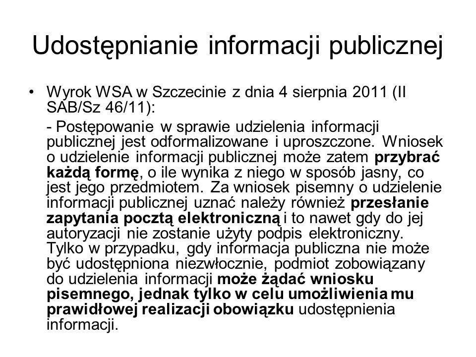 Udostępnianie informacji publicznej Wyrok WSA w Szczecinie z dnia 4 sierpnia 2011 (II SAB/Sz 46/11): - Postępowanie w sprawie udzielenia informacji pu
