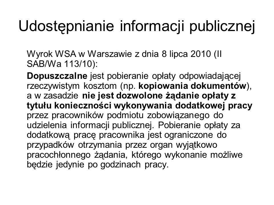 Udostępnianie informacji publicznej Wyrok WSA w Warszawie z dnia 8 lipca 2010 (II SAB/Wa 113/10): Dopuszczalne jest pobieranie opłaty odpowiadającej r