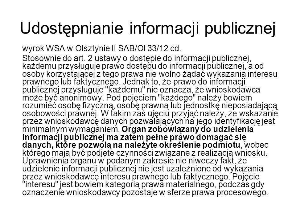 Udostępnianie informacji publicznej wyrok WSA w Olsztynie II SAB/Ol 33/12 cd. Stosownie do art. 2 ustawy o dostępie do informacji publicznej, każdemu