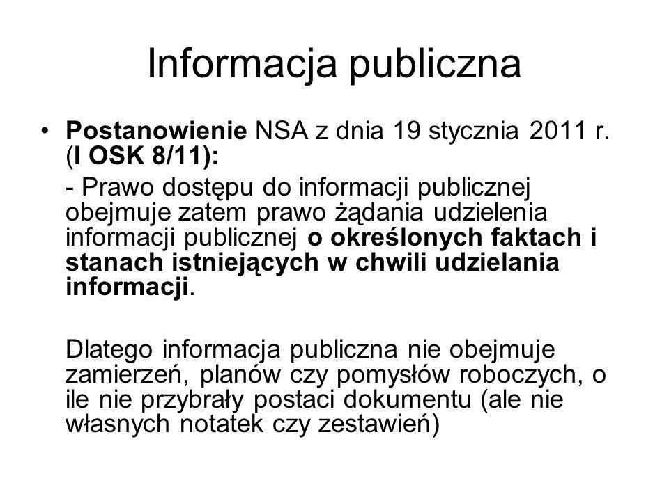 Informacja przetworzona Informacja publiczna przetworzona to taka informacja, na którą składa się pewna suma tak zwanej informacji publicznej prostej, dostępnej bez wykazywania przesłanki interesu publicznego.