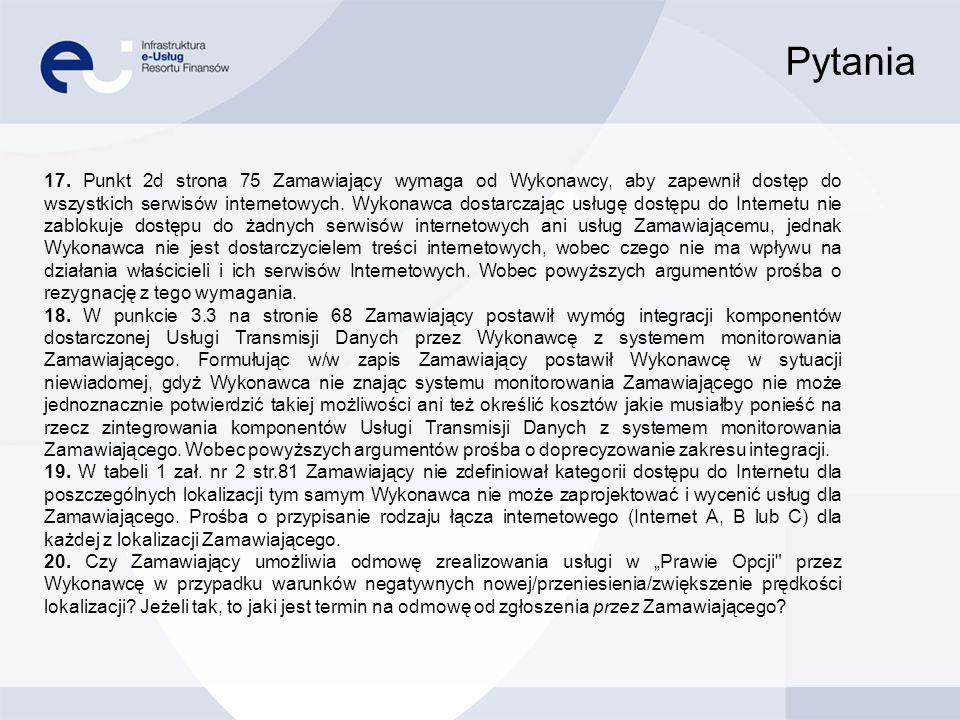 Pytania 17. Punkt 2d strona 75 Zamawiający wymaga od Wykonawcy, aby zapewnił dostęp do wszystkich serwisów internetowych. Wykonawca dostarczając usług