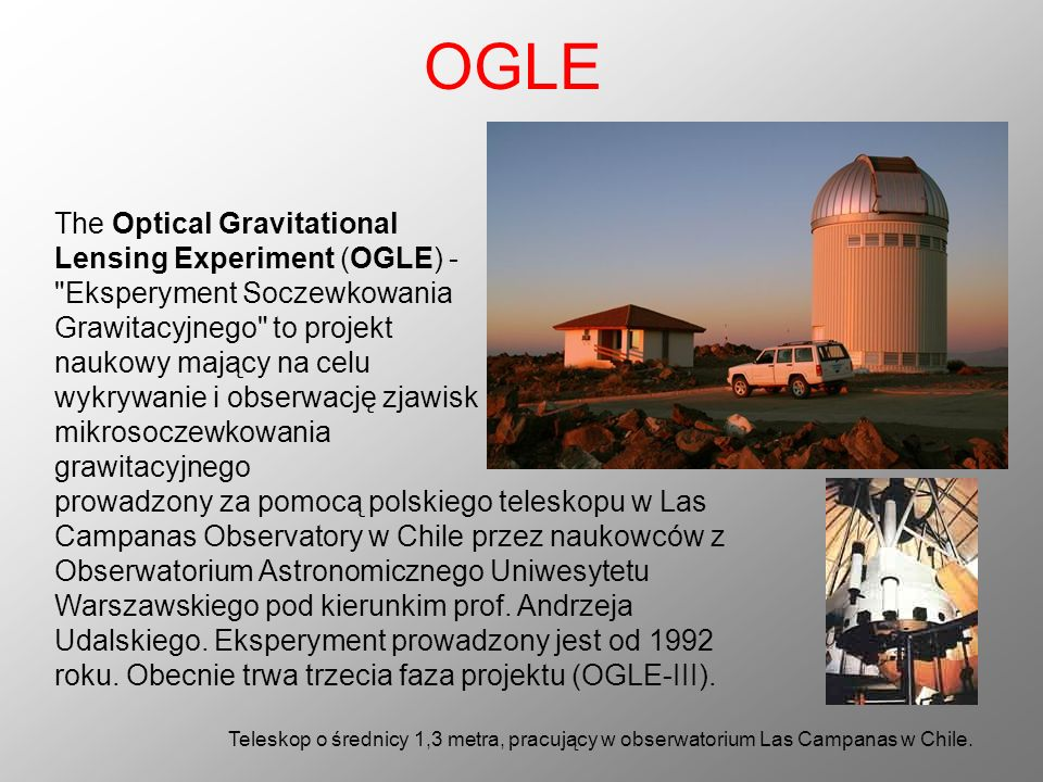 OGLE The Optical Gravitational Lensing Experiment (OGLE) -