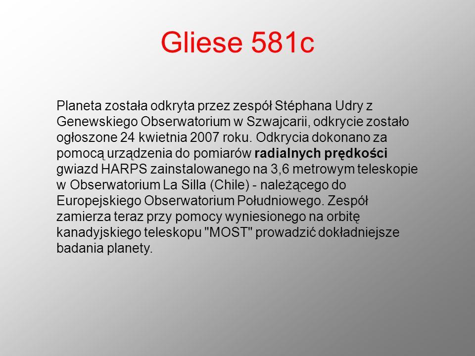 Gliese 581c Planeta została odkryta przez zespół Stéphana Udry z Genewskiego Obserwatorium w Szwajcarii, odkrycie zostało ogłoszone 24 kwietnia 2007 r