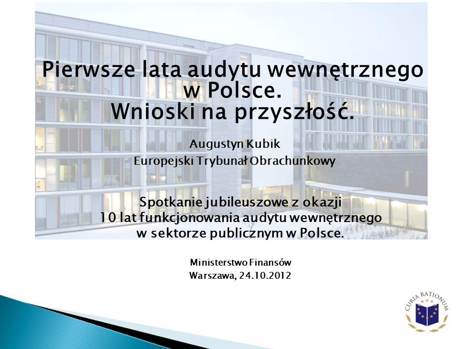 Pierwsze lata audytu wewnętrznego w Polsce.Wnioski na przyszłość.