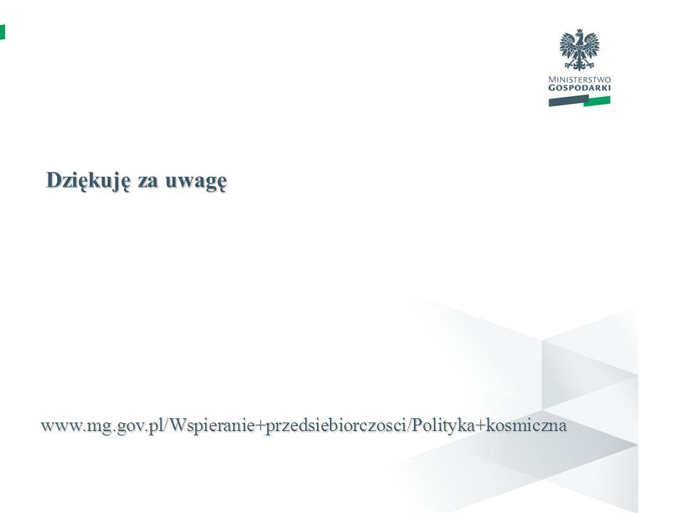 Dziękuję za uwagę Innovation and Industry Department www.mg.gov.pl/Wspieranie+przedsiebiorczosci/Polityka+kosmiczna