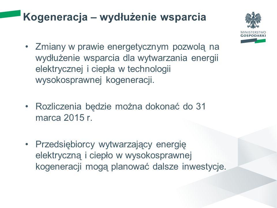 Kogeneracja – wydłużenie wsparcia Zmiany w prawie energetycznym pozwolą na wydłużenie wsparcia dla wytwarzania energii elektrycznej i ciepła w technol