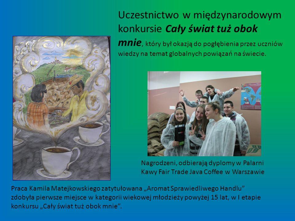 Praca Kamila Matejkowskiego zatytułowana Aromat Sprawiedliwego Handlu zdobyła pierwsze miejsce w kategorii wiekowej młodzieży powyżej 15 lat, w I etap