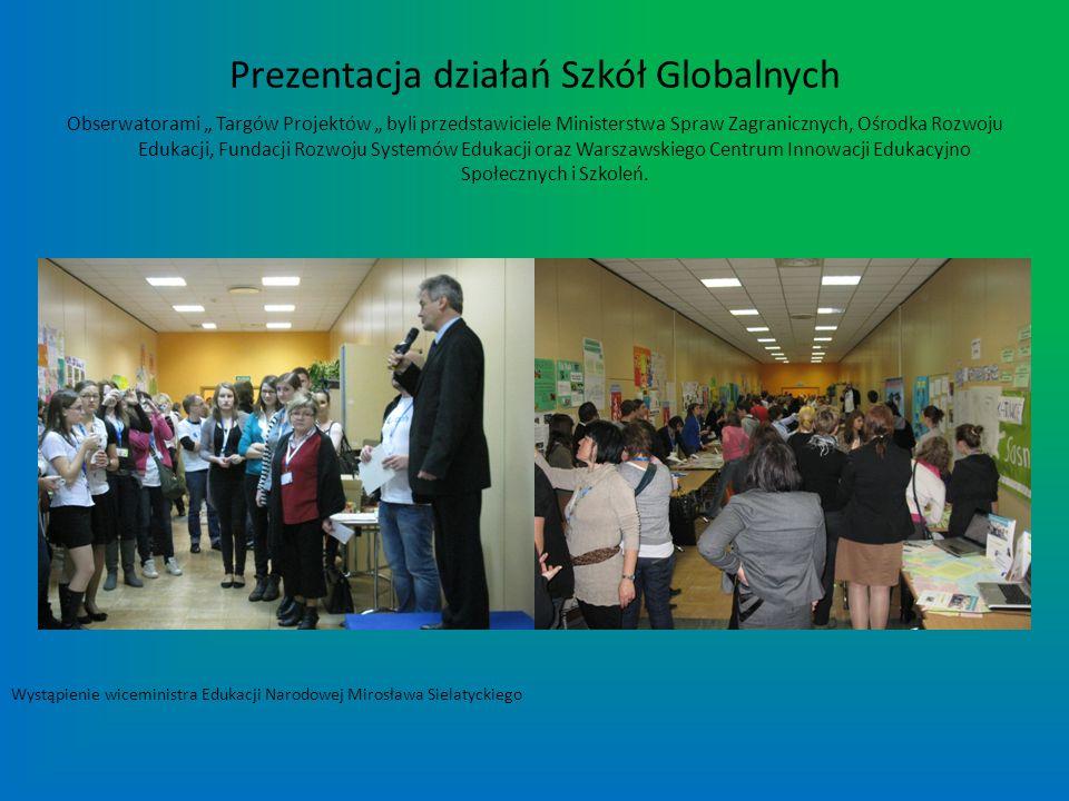 Prezentacja działań Szkół Globalnych Obserwatorami Targów Projektów byli przedstawiciele Ministerstwa Spraw Zagranicznych, Ośrodka Rozwoju Edukacji, F