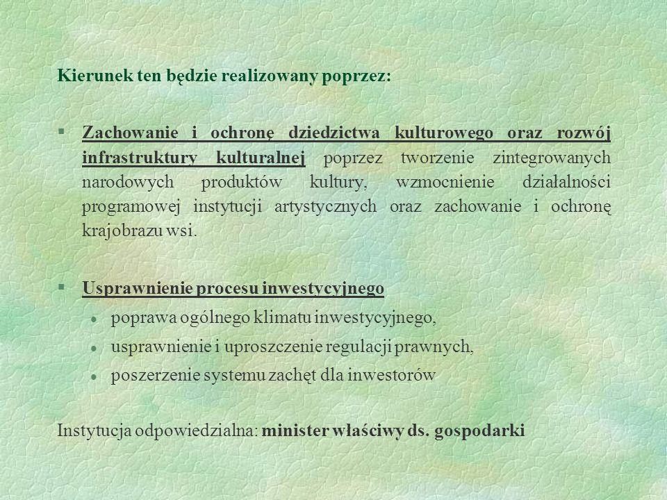 Kierunek ten będzie realizowany poprzez: §Wspieranie zatrudnienia w obszarach gospodarki wymagających dużych nakładów pracy, np.