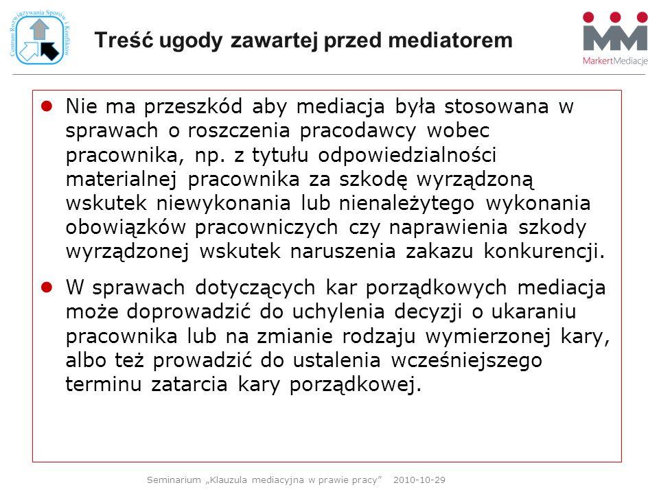 Treść ugody zawartej przed mediatorem Nie ma przeszkód aby mediacja była stosowana w sprawach o roszczenia pracodawcy wobec pracownika, np. z tytułu o