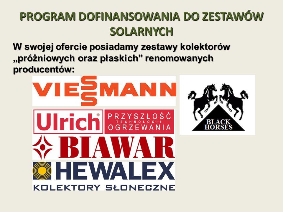 PROGRAM DOFINANSOWANIA DO ZESTAWÓW SOLARNYCH W swojej ofercie posiadamy zestawy kolektorów próżniowych oraz płaskich renomowanych producentów: