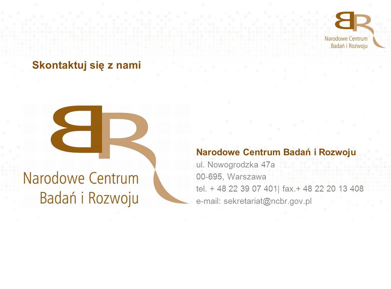 Skontaktuj się z nami Narodowe Centrum Badań i Rozwoju ul. Nowogrodzka 47a 00-695, Warszawa tel. + 48 22 39 07 401| fax.+ 48 22 20 13 408 e-mail: sekr