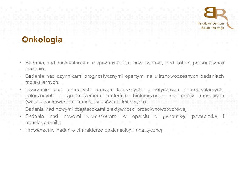 Onkologia Badania nad molekularnym rozpoznawaniem nowotworów, pod kątem personalizacji leczenia. Badania nad czynnikami prognostycznymi opartymi na ul