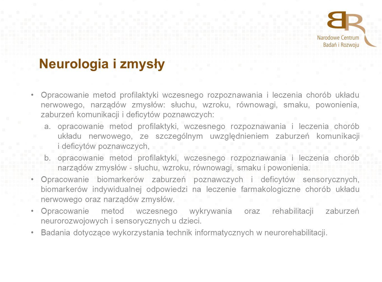 Neurologia i zmysły Opracowanie metod profilaktyki wczesnego rozpoznawania i leczenia chorób układu nerwowego, narządów zmysłów: słuchu, wzroku, równo