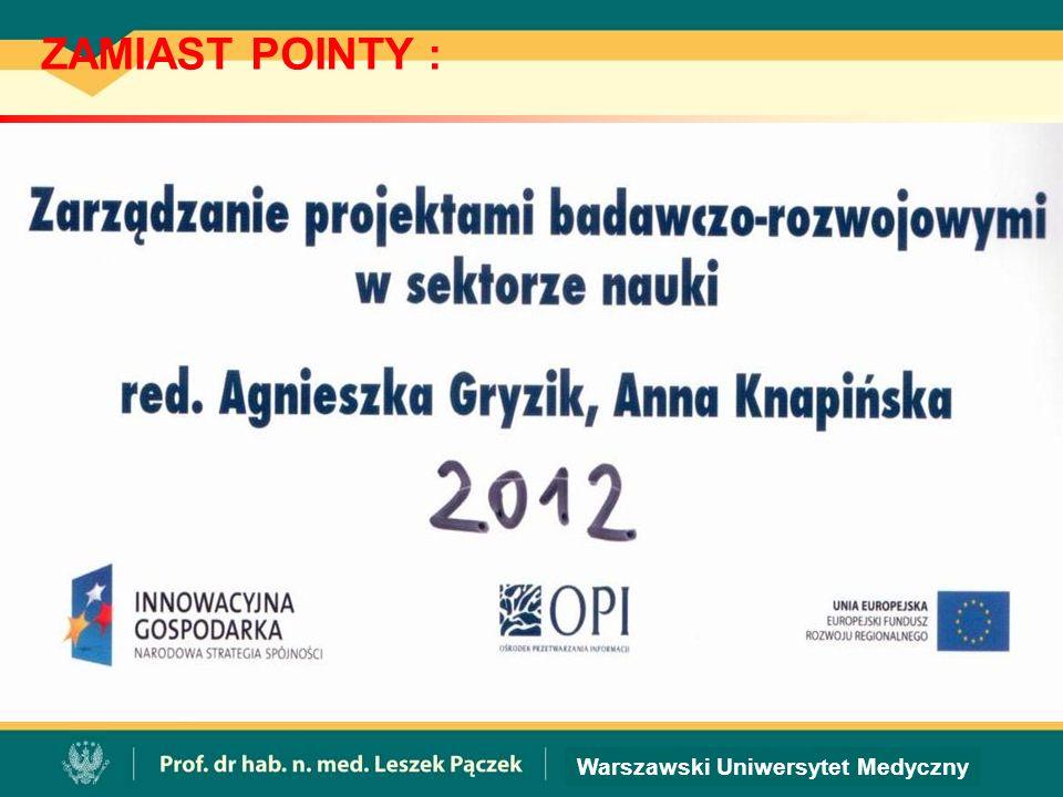 Warszawski Uniwersytet Medyczny ZAMIAST POINTY :