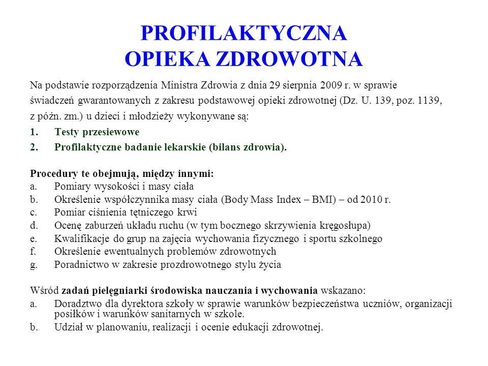PROFILAKTYCZNA OPIEKA ZDROWOTNA Na podstawie rozporządzenia Ministra Zdrowia z dnia 29 sierpnia 2009 r. w sprawie świadczeń gwarantowanych z zakresu p