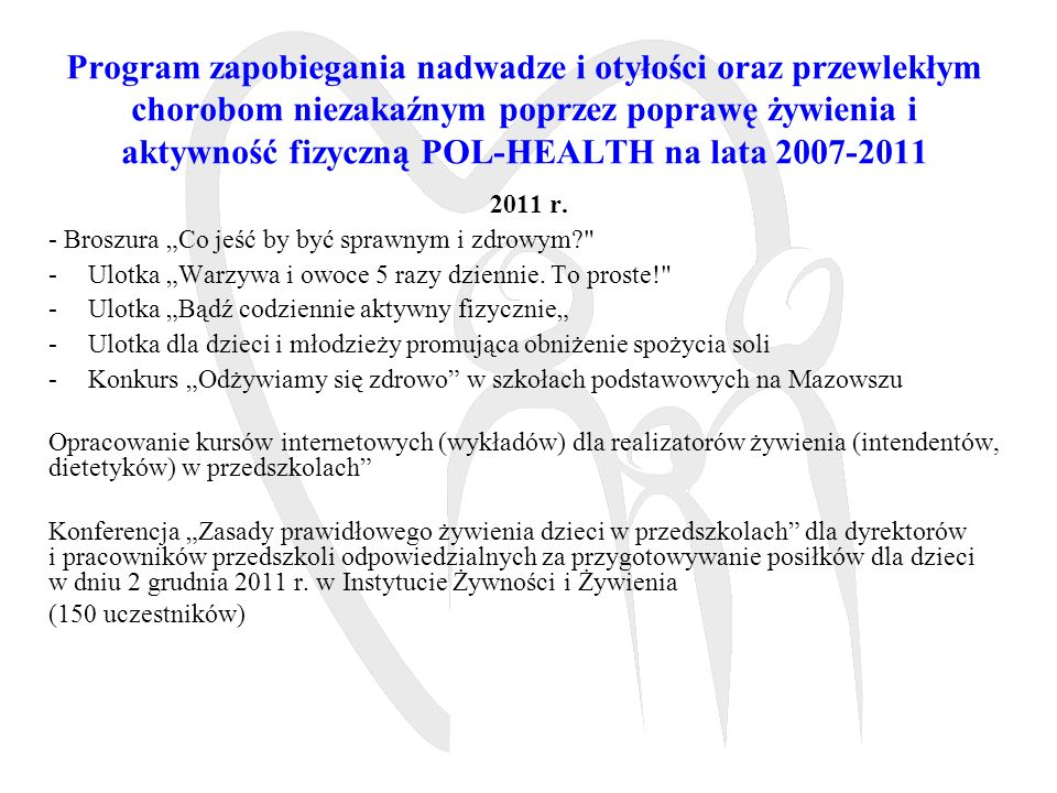 Program zapobiegania nadwadze i otyłości oraz przewlekłym chorobom niezakaźnym poprzez poprawę żywienia i aktywność fizyczną POL-HEALTH na lata 2007-2