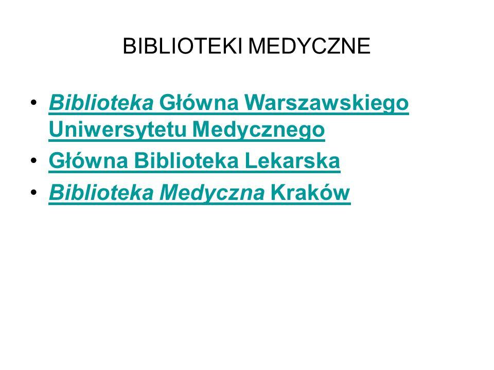 BIBLIOTEKI MEDYCZNE Biblioteka Główna Warszawskiego Uniwersytetu MedycznegoBiblioteka Główna Warszawskiego Uniwersytetu Medycznego Główna Biblioteka L