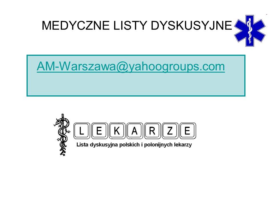 MEDYCZNE LISTY DYSKUSYJNE AM-Warszawa@yahoogroups.com