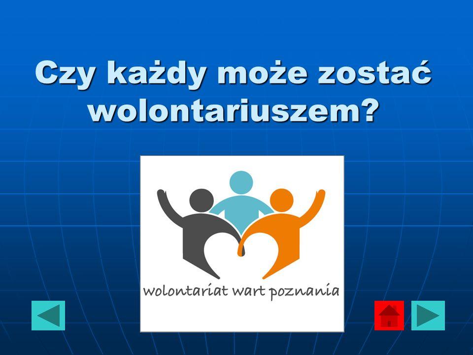 Czy każdy może zostać wolontariuszem?