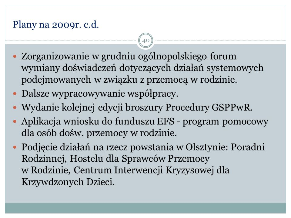 Plany na 2009r. c.d.