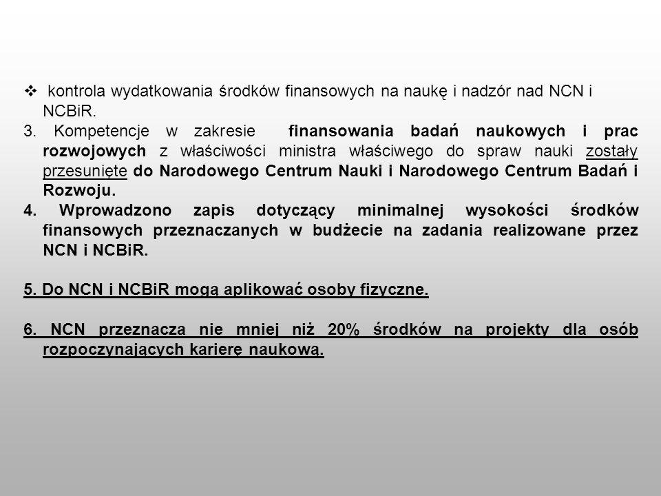 kontrola wydatkowania środków finansowych na naukę i nadzór nad NCN i NCBiR. 3. Kompetencje w zakresie finansowania badań naukowych i prac rozwojowych