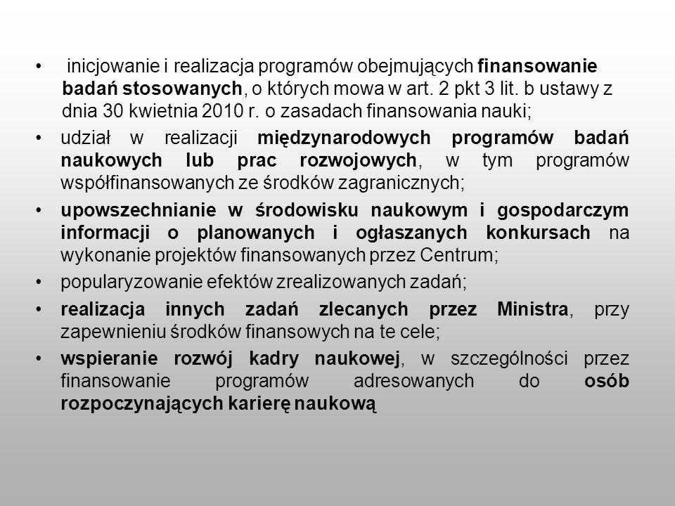 inicjowanie i realizacja programów obejmujących finansowanie badań stosowanych, o których mowa w art. 2 pkt 3 lit. b ustawy z dnia 30 kwietnia 2010 r.