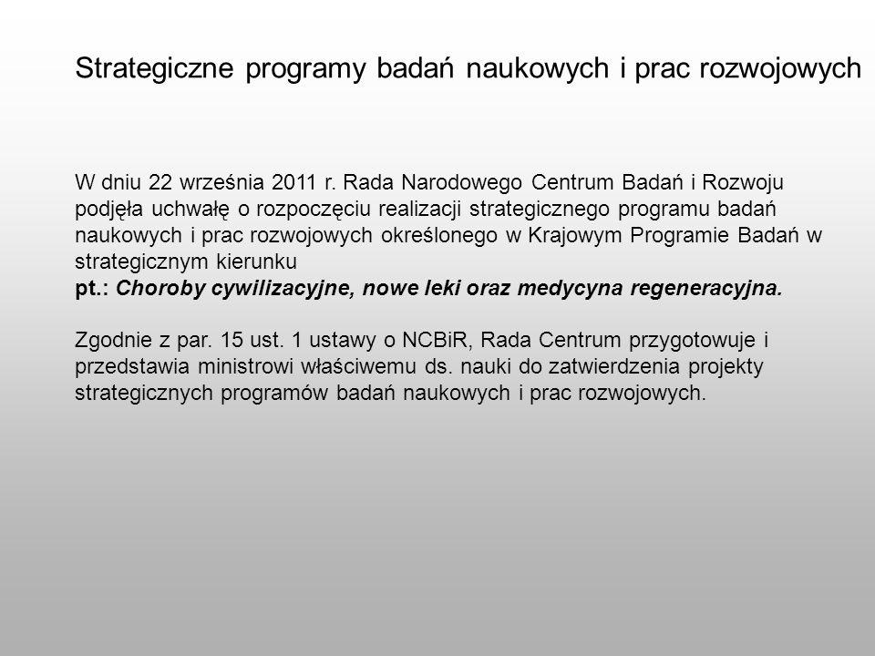 W dniu 22 września 2011 r. Rada Narodowego Centrum Badań i Rozwoju podjęła uchwałę o rozpoczęciu realizacji strategicznego programu badań naukowych i