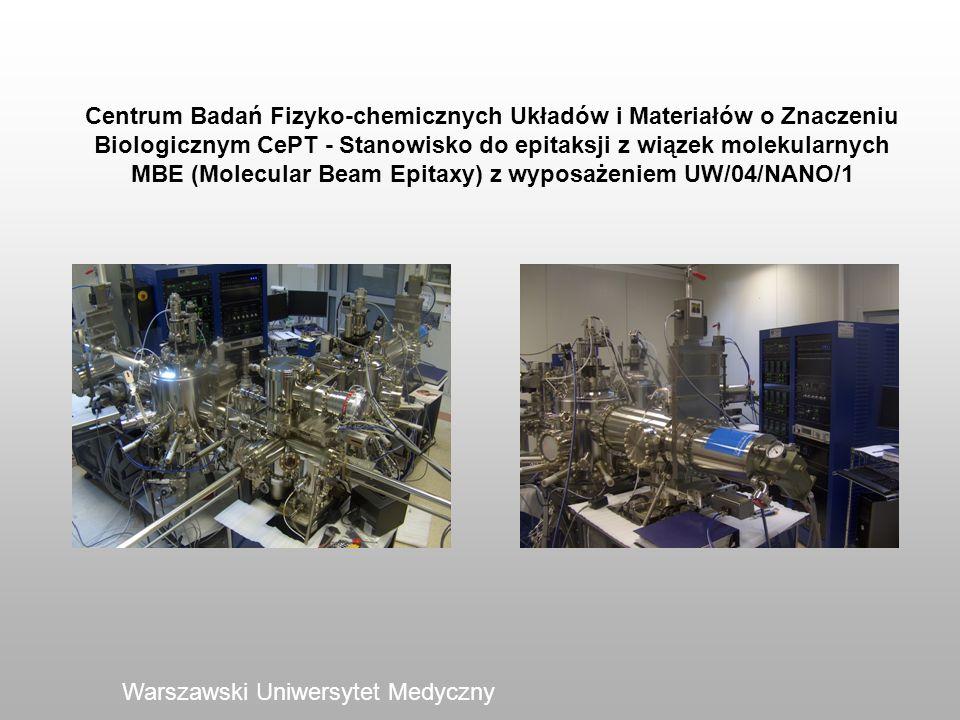 Warszawski Uniwersytet Medyczny Centrum Badań Fizyko-chemicznych Układów i Materiałów o Znaczeniu Biologicznym CePT - Stanowisko do epitaksji z wiązek