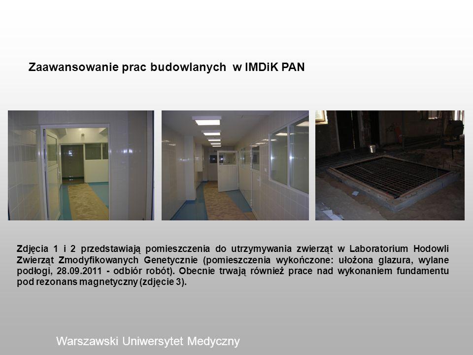 Zaawansowanie prac budowlanych w IMDiK PAN Warszawski Uniwersytet Medyczny Zdjęcia 1 i 2 przedstawiają pomieszczenia do utrzymywania zwierząt w Labora