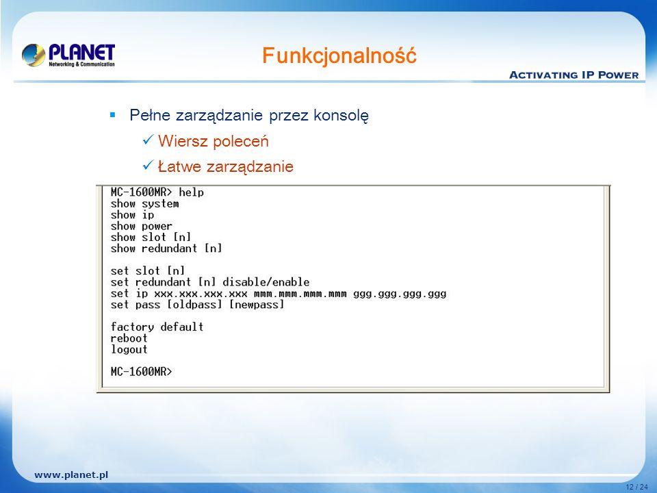 www.planet.pl 12 / 24 Funkcjonalność Pełne zarządzanie przez konsolę Wiersz poleceń Łatwe zarządzanie