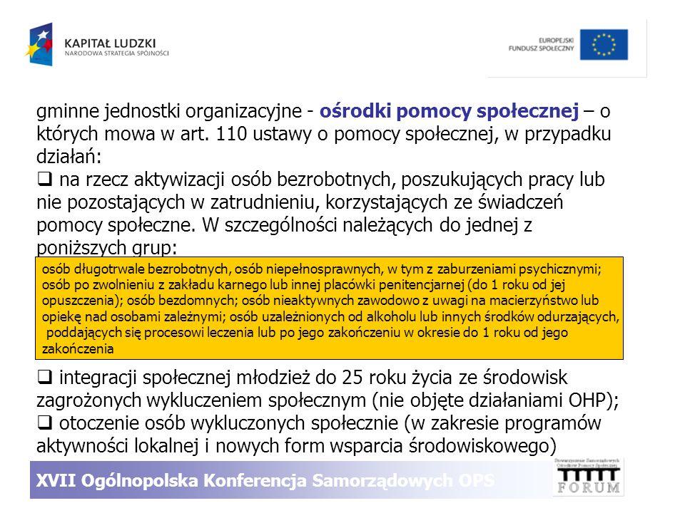 gminne jednostki organizacyjne - ośrodki pomocy społecznej – o których mowa w art. 110 ustawy o pomocy społecznej, w przypadku działań: na rzecz aktyw
