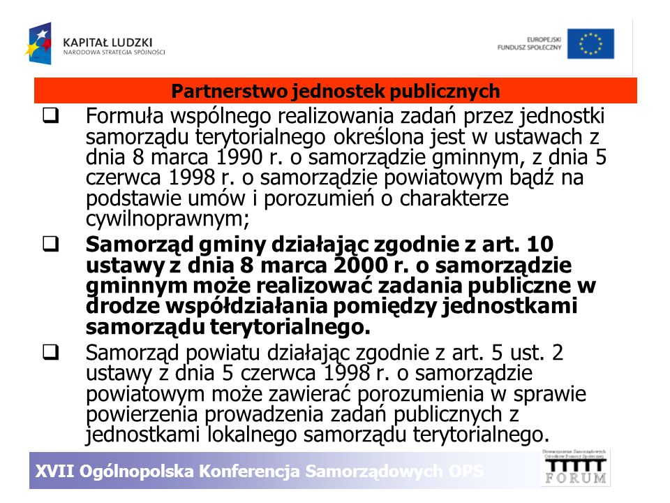 Formuła wspólnego realizowania zadań przez jednostki samorządu terytorialnego określona jest w ustawach z dnia 8 marca 1990 r. o samorządzie gminnym,