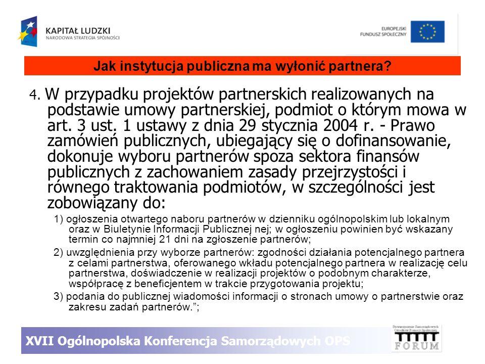 4. W przypadku projektów partnerskich realizowanych na podstawie umowy partnerskiej, podmiot o którym mowa w art. 3 ust. 1 ustawy z dnia 29 stycznia 2