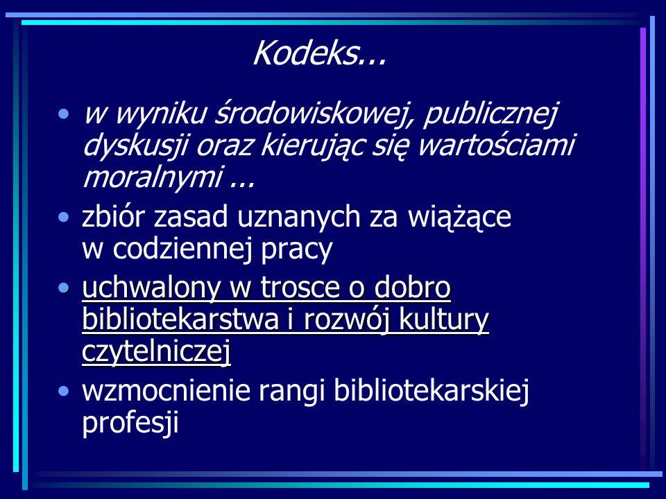 Kodeks etyki bibliotekarza i pracownika informacji UCHWAŁA Nr 2/2005 Zarządu Głównego SBP z dnia 15 kwietnia 2005 r. Zespół Autorski pod kierownictwem