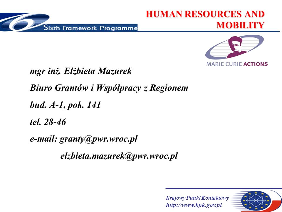 Krajowy Punkt Kontaktowy http://www.kpk.gov.pl HUMAN RESOURCES AND MOBILITY Stypendia Indywidualne 1.