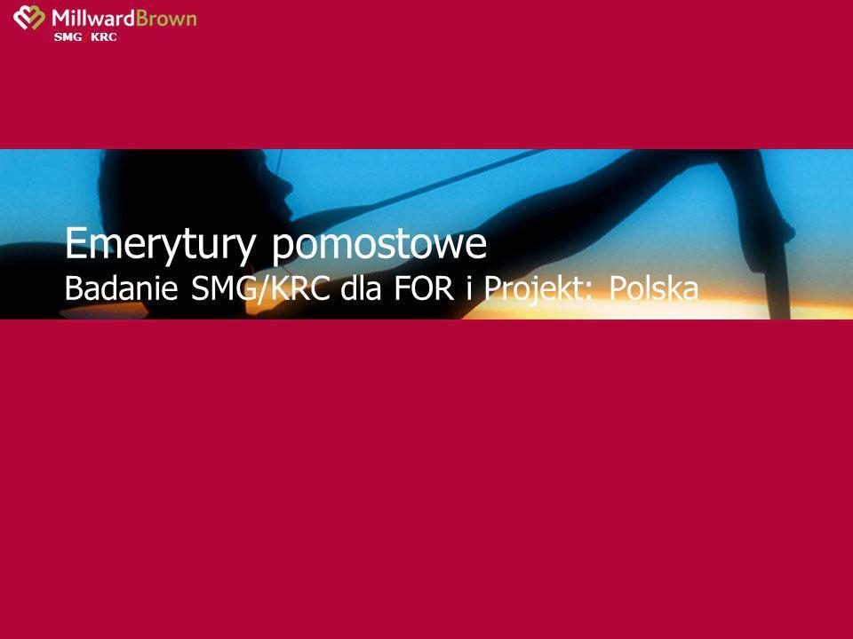 SMG/KRC Emerytury pomostowe Badanie SMG/KRC dla FOR i Projekt: Polska